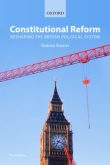 Constitutional Reform : Reshaping the British Political System, Paperback / softback Book