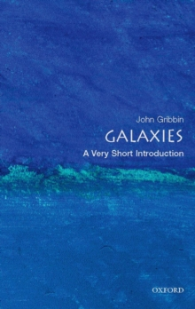 Galaxies: A Very Short Introduction, Paperback Book