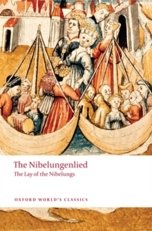 The Nibelungenlied : The Lay of the Nibelungs, Paperback Book