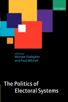 The Politics of Electoral Systems, Paperback / softback Book