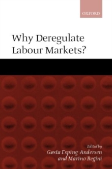 Why Deregulate Labour Markets?, Paperback / softback Book