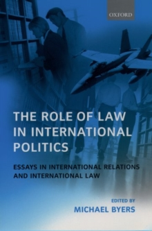 The Role of Law in International Politics : Essays in International Relations and International Law, Paperback / softback Book