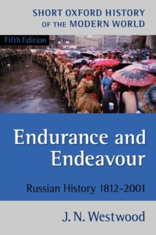 Endurance and Endeavour : Russian History 1812-2001, Paperback / softback Book