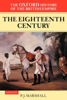 The Oxford History of the British Empire: Volume II: The Eighteenth Century, Paperback Book