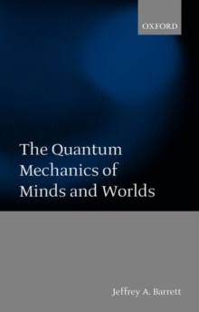 The Quantum Mechanics of Minds and Worlds, Paperback / softback Book