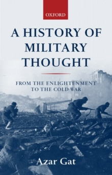 A History of Military Thought : From the Enlightenment to the Cold War, Paperback Book