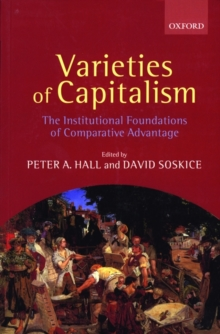 Varieties of Capitalism : The Institutional Foundations of Comparative Advantage, Paperback Book