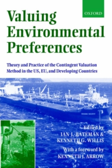 Valuing Environmental Preferences : Theory and Practice of the Contingent Valuation Method in the US, EU , and developing Countries, Paperback / softback Book