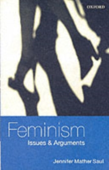 Feminism : Issues and Arguments, Paperback Book