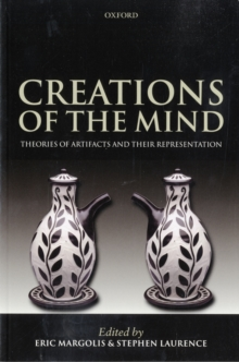 Creations of the Mind : Theories of Artifacts and their Representation, Paperback / softback Book