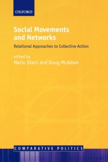 Social Movements and Networks : Relational Approaches to Collective Action, Paperback / softback Book