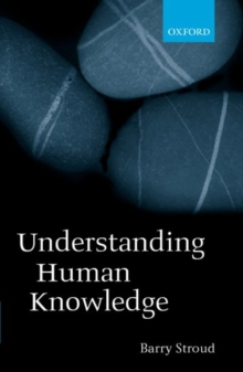 Understanding Human Knowledge : Philosophical Essays, Paperback / softback Book