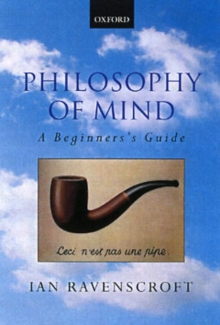 Philosophy of Mind : A Beginner's Guide, Paperback Book