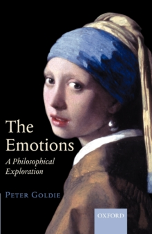 The Emotions : A Philosophical Exploration, Paperback Book