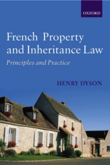 French Property and Inheritance Law : Principles and Practice, Paperback / softback Book