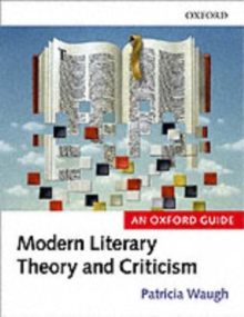 Literary Theory and Criticism : An Oxford Guide, Paperback / softback Book