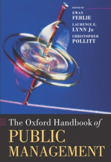 The Oxford Handbook of Public Management, Hardback Book