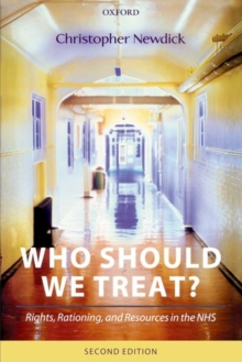 Who Should We Treat? : Rights, Rationing, and Resources in the NHS, Paperback / softback Book