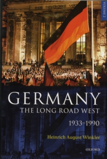 Germany: The Long Road West : Volume 2: 1933-1990, Hardback Book
