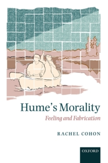 Hume's Morality : Feeling and Fabrication, Hardback Book