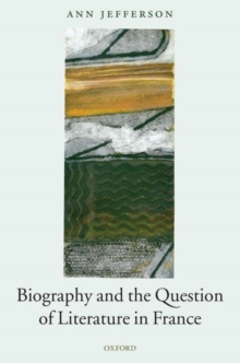 Biography and the Question of Literature in France, Hardback Book