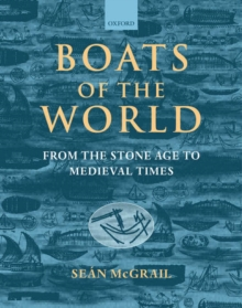 Boats of the World : From the Stone Age to Medieval Times, Paperback / softback Book
