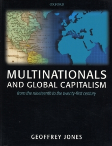 Multinationals and Global Capitalism : From the Nineteenth to the Twenty First Century, Paperback / softback Book