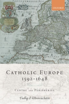 Catholic Europe, 1592-1648 : Centre and Peripheries, Hardback Book