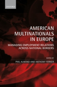 American Multinationals in Europe : Managing Employment Relations Across National Borders, Hardback Book