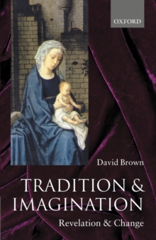 Tradition and Imagination : Revelation and Change, Paperback / softback Book