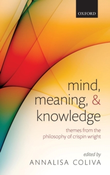 Mind, Meaning, and Knowledge : Themes from the Philosophy of Crispin Wright, Hardback Book