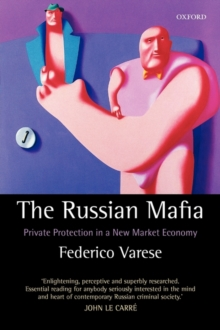The Russian Mafia : Private Protection in a New Market Economy, Paperback Book
