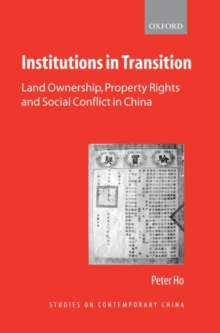 Institutions in Transition : Land Ownership, Property Rights, and Social Conflict in China, Hardback Book