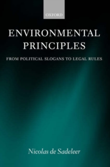 Environmental Principles : From Political Slogans to Legal Rules, Paperback / softback Book