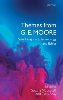 Themes from G. E. Moore : New Essays in Epistemology and Ethics, Hardback Book