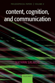 Content, Cognition, and Communication : Philosophical Papers II, Hardback Book