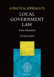 A Practical Approach to Local Government Law, Paperback / softback Book