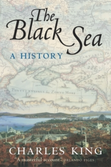 The Black Sea : A History, Paperback Book