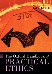 The Oxford Handbook of Practical Ethics, Paperback / softback Book