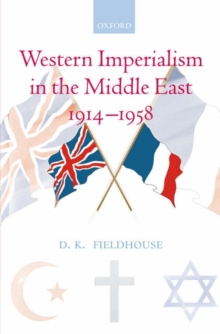 Western Imperialism in the Middle East 1914-1958, Hardback Book