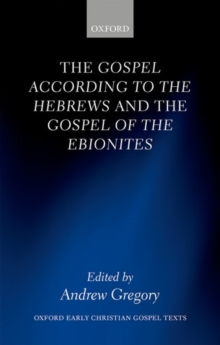 The Gospel according to the Hebrews and the Gospel of the Ebionites, Hardback Book