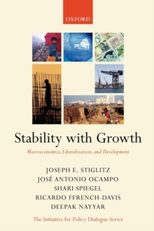 Stability with Growth : Macroeconomics, Liberalization and Development, Paperback / softback Book