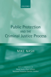 Public Protection and the Criminal Justice Process, Paperback / softback Book
