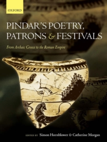 Pindar's Poetry, Patrons, and Festivals : From Archaic Greece to the Roman Empire, Hardback Book