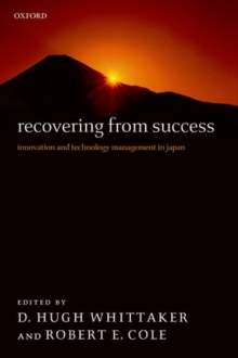 Recovering from Success : Innovation and Technology Management in Japan, Paperback / softback Book