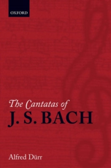 The Cantatas of J. S. Bach : With their librettos in German-English parallel text, Paperback / softback Book