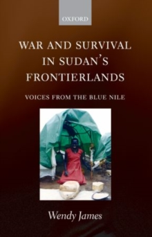 War and Survival in Sudan's Frontierlands : Voices from the Blue Nile, Hardback Book