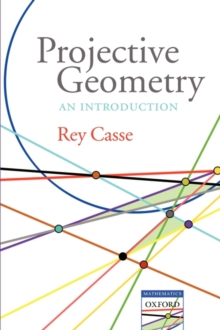 Projective Geometry : An introduction, Paperback / softback Book