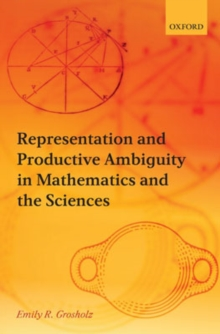 Representation and Productive Ambiguity in Mathematics and the Sciences, Hardback Book