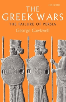 The Greek Wars : The Failure of Persia, Paperback / softback Book
